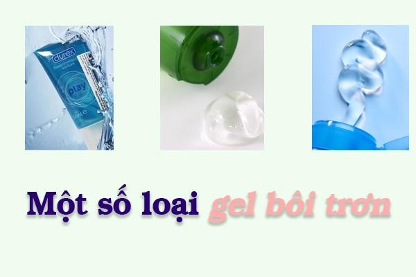 Một số loại gel bôi trơn.