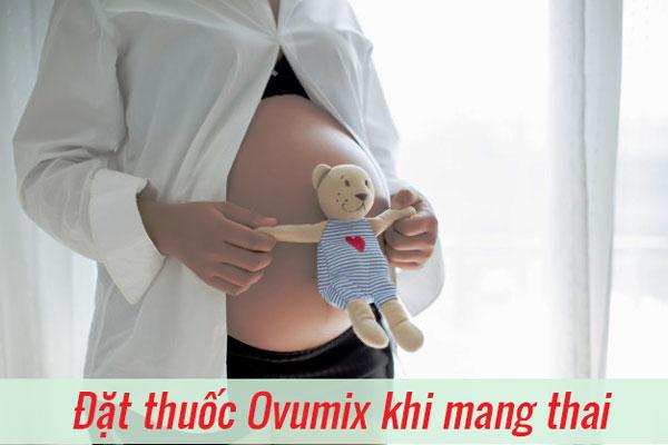 Thuốc Ovumix có dùng được cho bà bầu không?