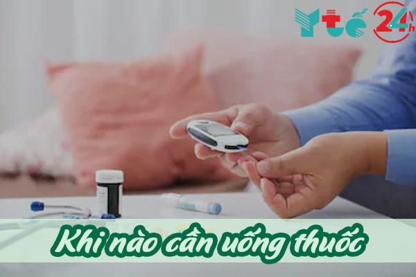 Khi nào phải uống thuốc tiểu đường?