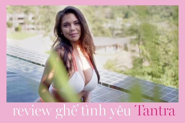 Review về Ghế tình yêu Tantra