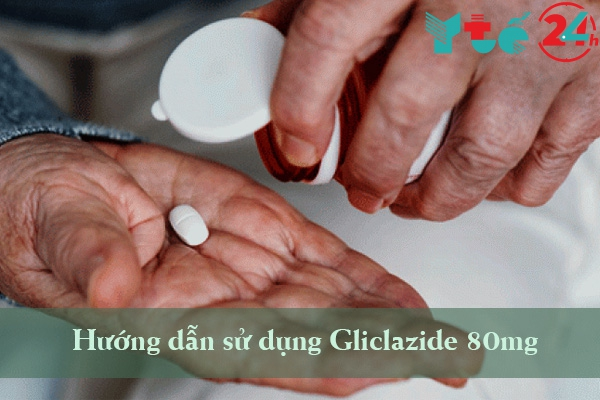 Cách dùng và liều dùng của Gliclazide 80mg