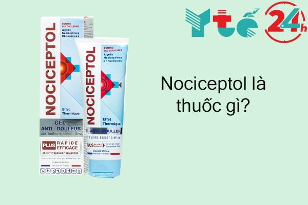 Nociceptol chữa bệnh gì?