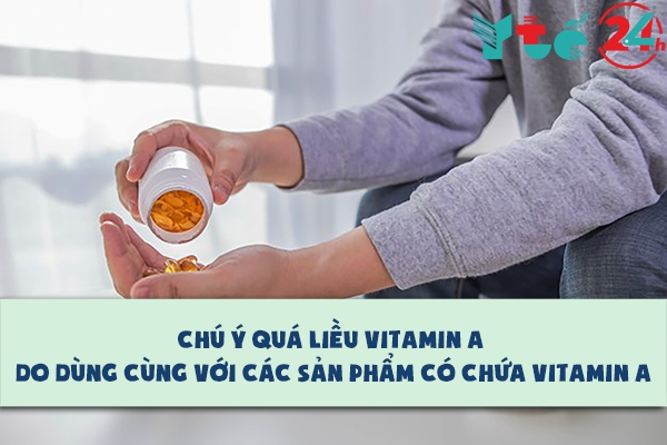 Thận trọng khi sử dụng Tobiweb với các sản phẩm có chứa vitamin A
