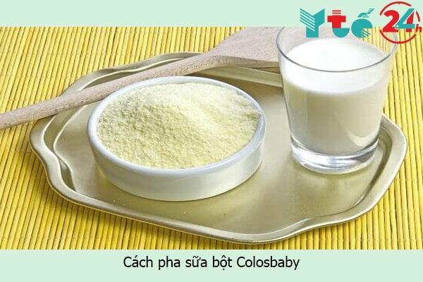 Cách pha sữa bột Colosbaby