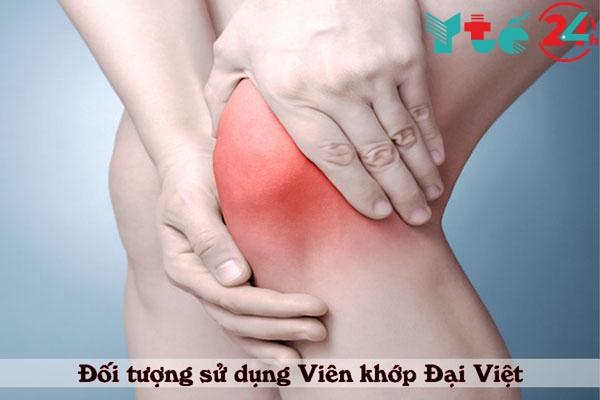 Những ai cần sử dụng Viên khớp Đại Việt?
