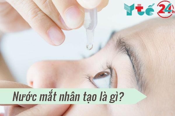 Nước mắt nhân tạo là gì?