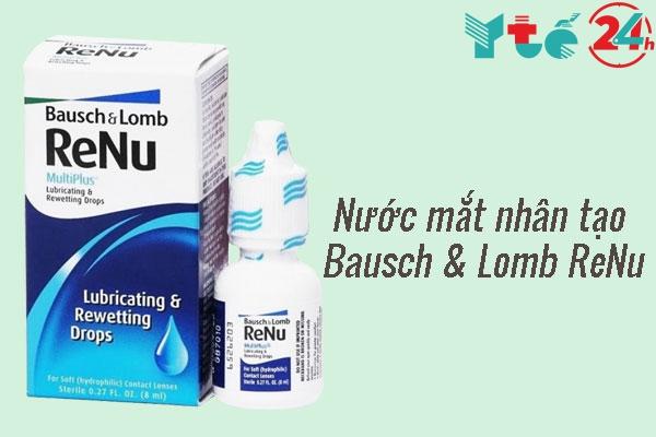 Nước mắt nhân tạo cho người mổ mắt Bausch & Lomb ReNu