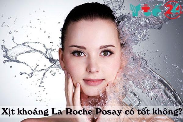 Xịt khoáng La Roche Posay 300ml có tốt không?