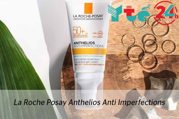 Kem chống nắng La Roche Posay Anthelios Anti Imperfections