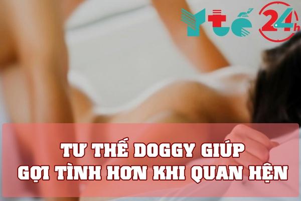 Sử dụng tu thế Doggy sẽ giúp tăng khoái cảm