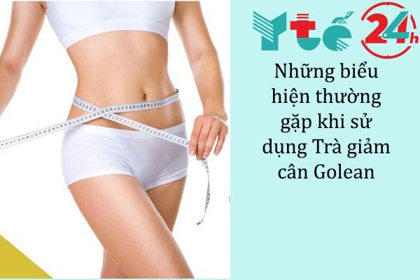 Những triệu chứng thường gặp khi sử dụng Trà giảm cân thảo dược Golean