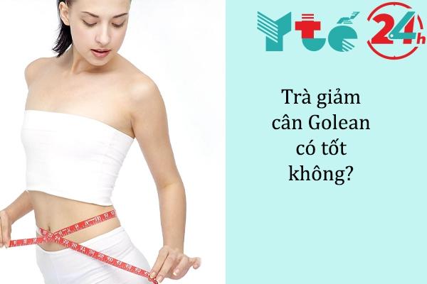 Trà giảm cân Golean có tốt không?