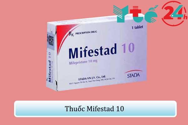 Thuốc Mifestad 10 có tốt không?