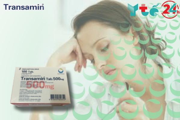 Một số tác dụng phụ của Transamin 500mg