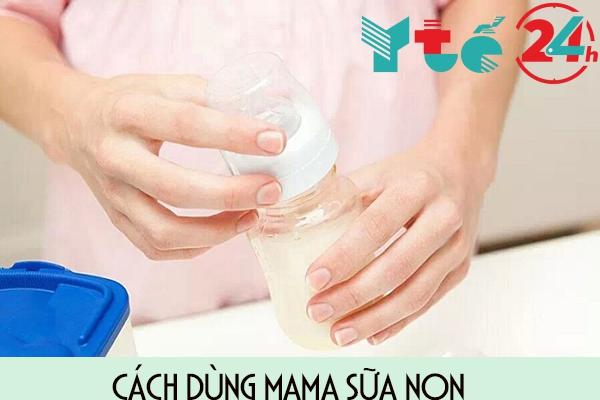 Cách dùng mama sữa non