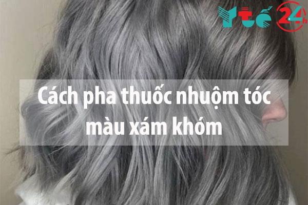 cách pha thuốc nhuộm tóc màu xám khói