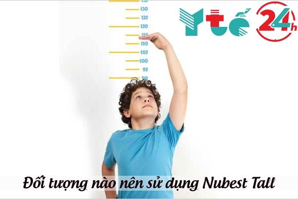 Đối tượng sử dụng thuốc tăng chiều cao Nubest Tall
