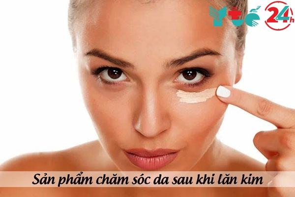 Nên dùng sản phẩm chăm sóc da nào sau khi lăn kim?