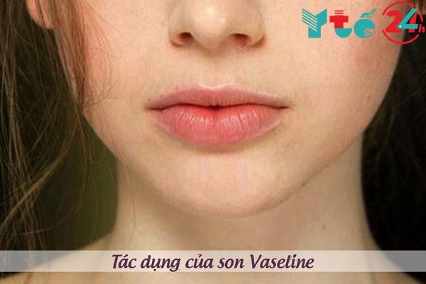 Tác dụng của son Vaseline