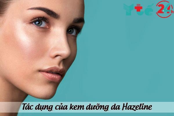Tác dụng của kem dưỡng Hazeline