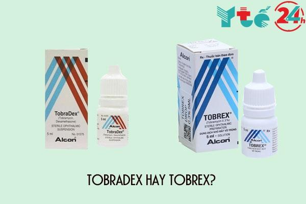 Tobradex hay Tobrex?