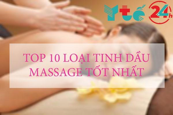 Top 10 loại tinh dầu massage tốt nhất