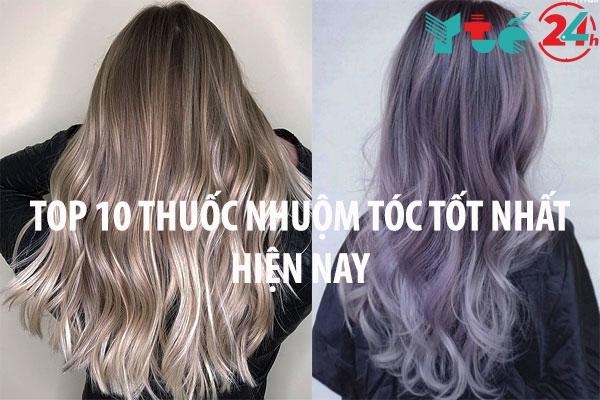 Top 10 thuốc nhuộm tóc tốt nhất hiện nay