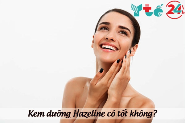 Kem dưỡng Hazeline có tốt không?