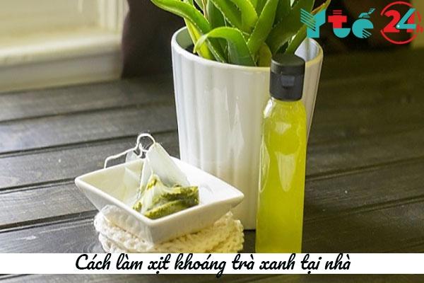 Cách làm xịt khoáng trà xanh tại nhà