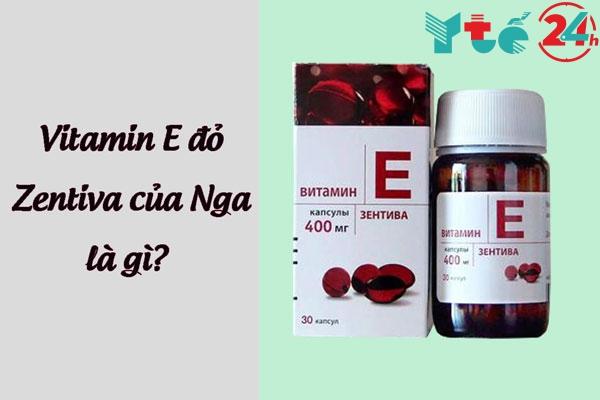 Vitamin E đỏ Zentiva của Nga là gì?