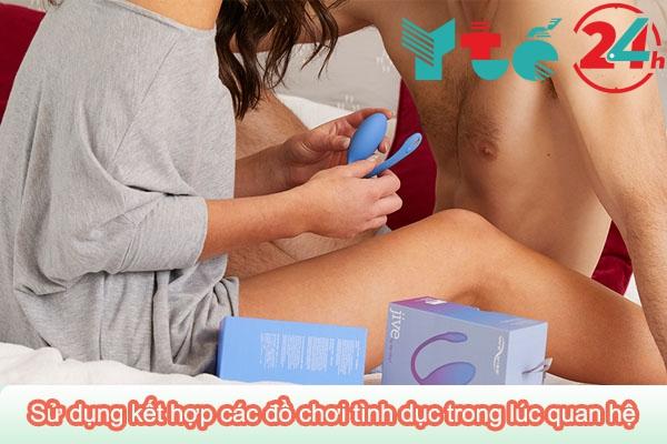 Sử dụng kết hợp các đồ chơi tình dục trong lúc quan hệ