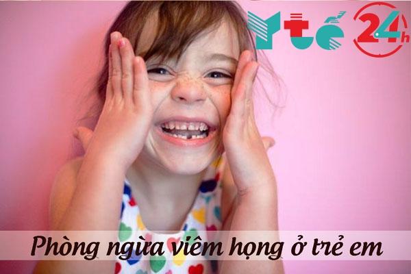 Phòng ngừa viêm họng ở trẻ em