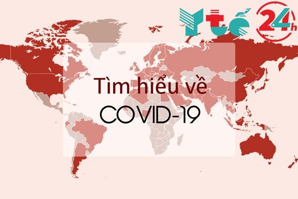 Các thông tin mới nhất về COVID-19