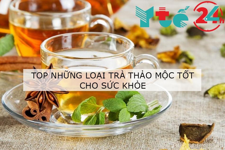 Những loại trà thảo mộc tốt cho sức khỏe bạn nên dùng