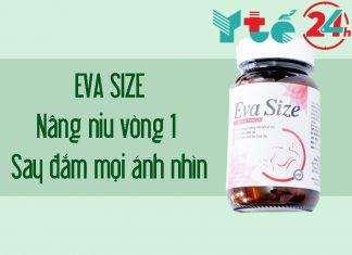 Viên uống cải thiện vòng 1 - Eva Size