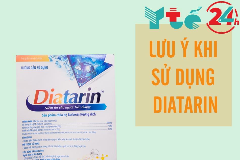 Một số lưu ý khi sử dụng sản phẩm Diatarin