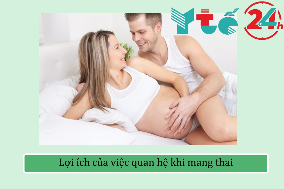 Lợi ích của việc quan hệ khi mang thai