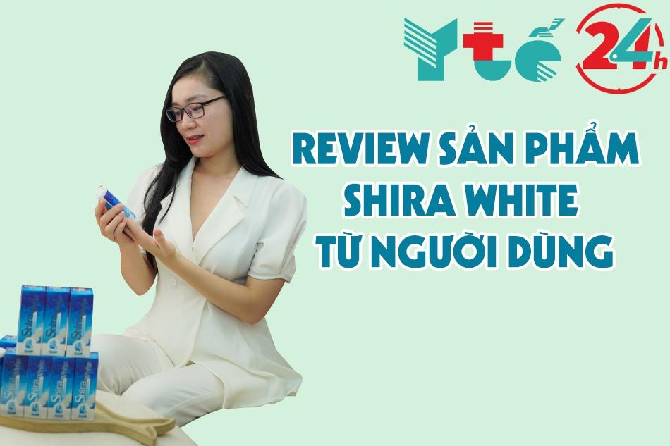Review sản phẩm Shira White từ người dùng