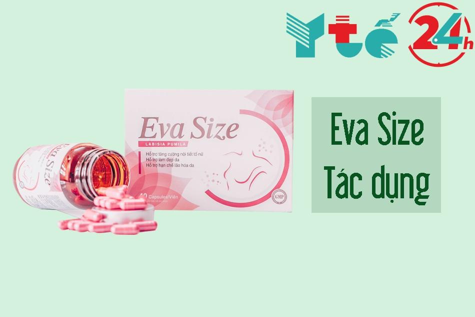 Tác dụng của viên uống Eva Size