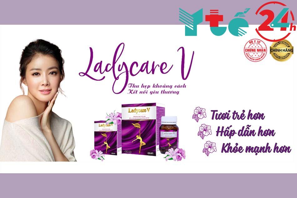 Công dụng của viên uống Ladycare V